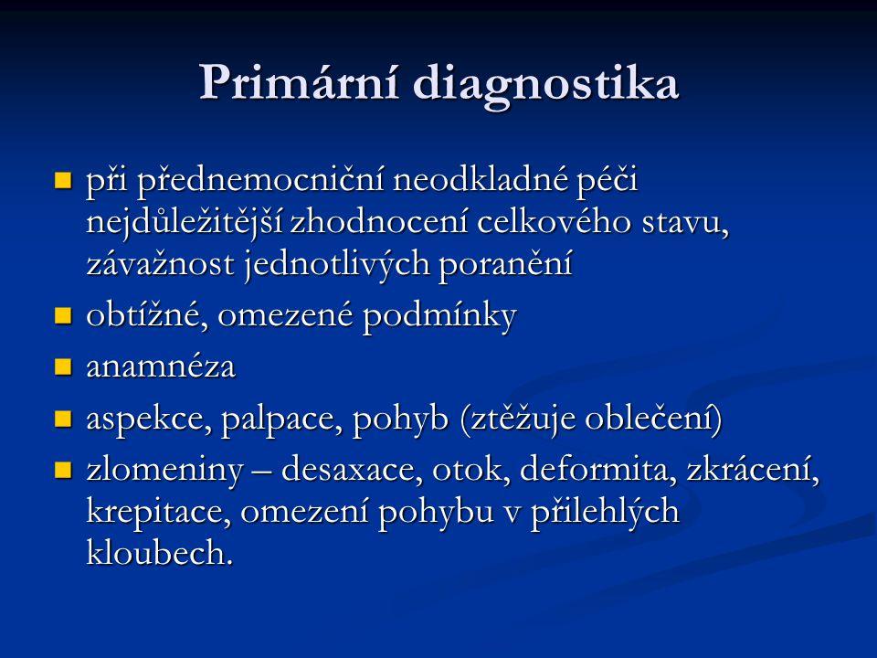 Primární diagnostika při přednemocniční neodkladné péči nejdůležitější zhodnocení celkového stavu, závažnost jednotlivých poranění.