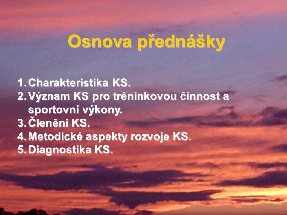 Osnova přednášky Charakteristika KS.