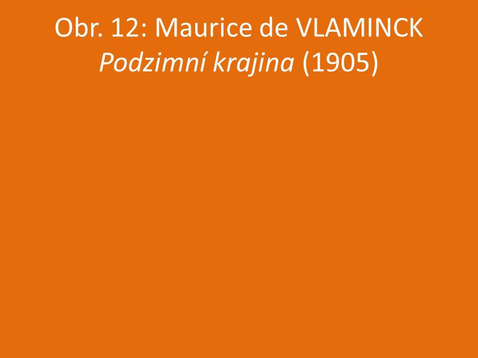 Obr. 12: Maurice de VLAMINCK Podzimní krajina (1905)