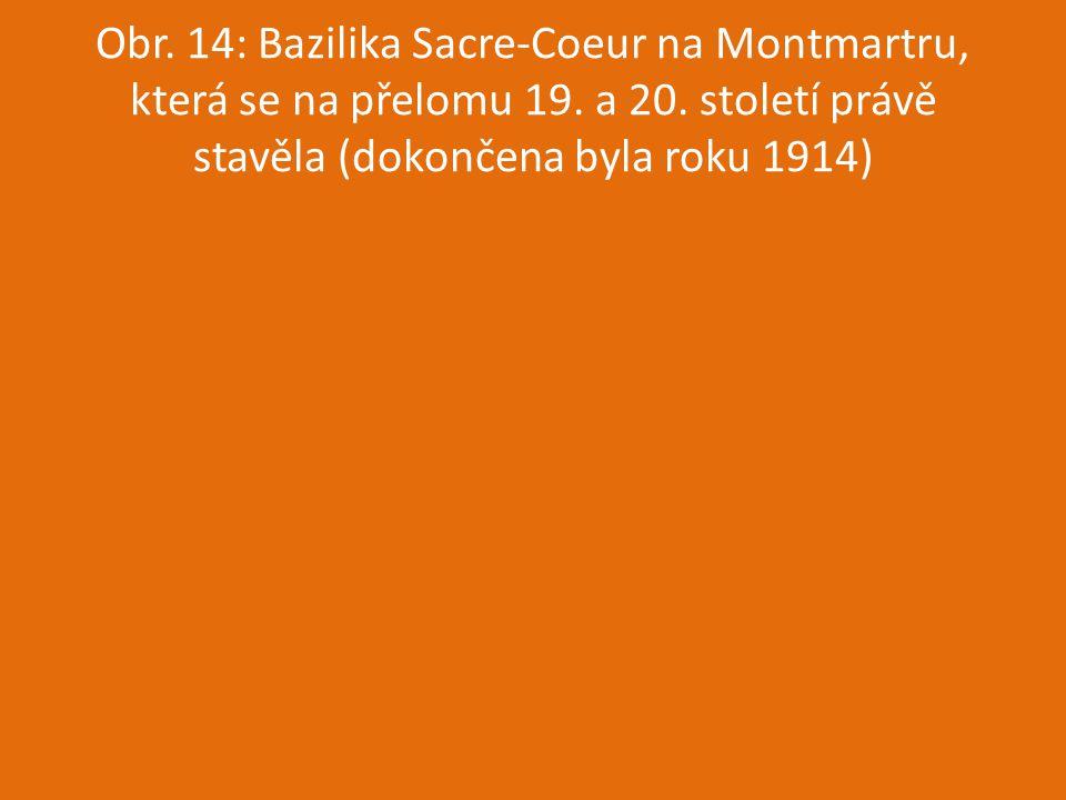 Obr. 14: Bazilika Sacre-Coeur na Montmartru, která se na přelomu 19