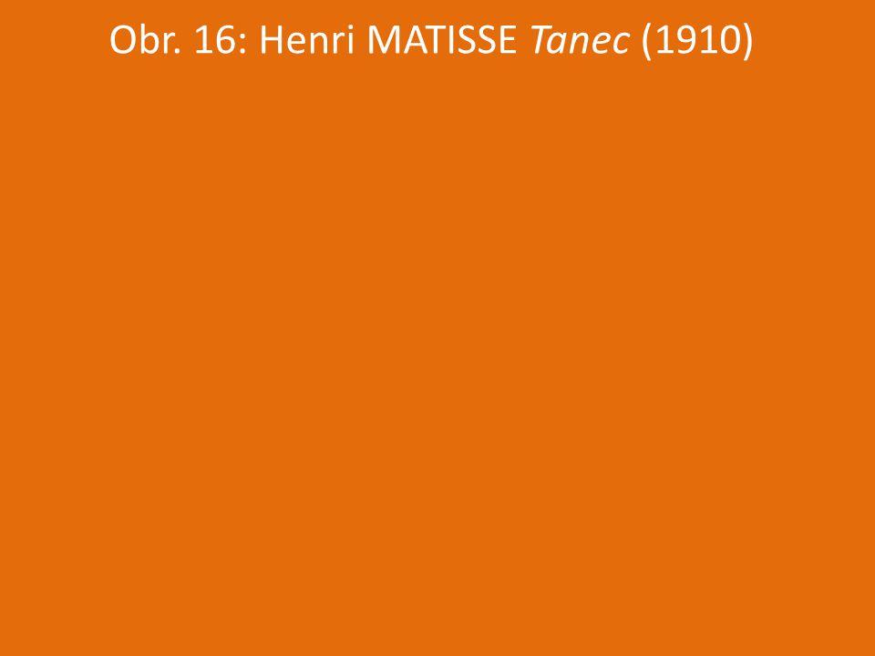 Obr. 16: Henri MATISSE Tanec (1910)
