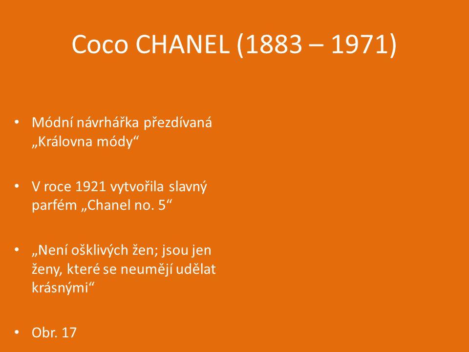 """Coco CHANEL (1883 – 1971) Módní návrhářka přezdívaná """"Královna módy"""