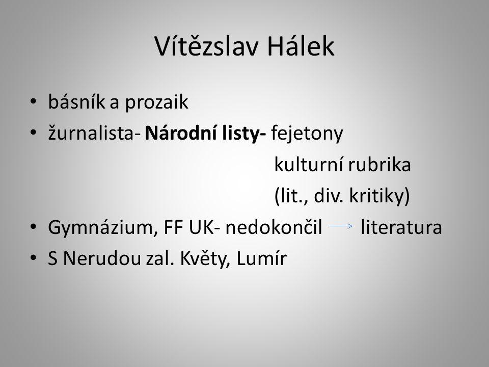 Vítězslav Hálek básník a prozaik žurnalista- Národní listy- fejetony