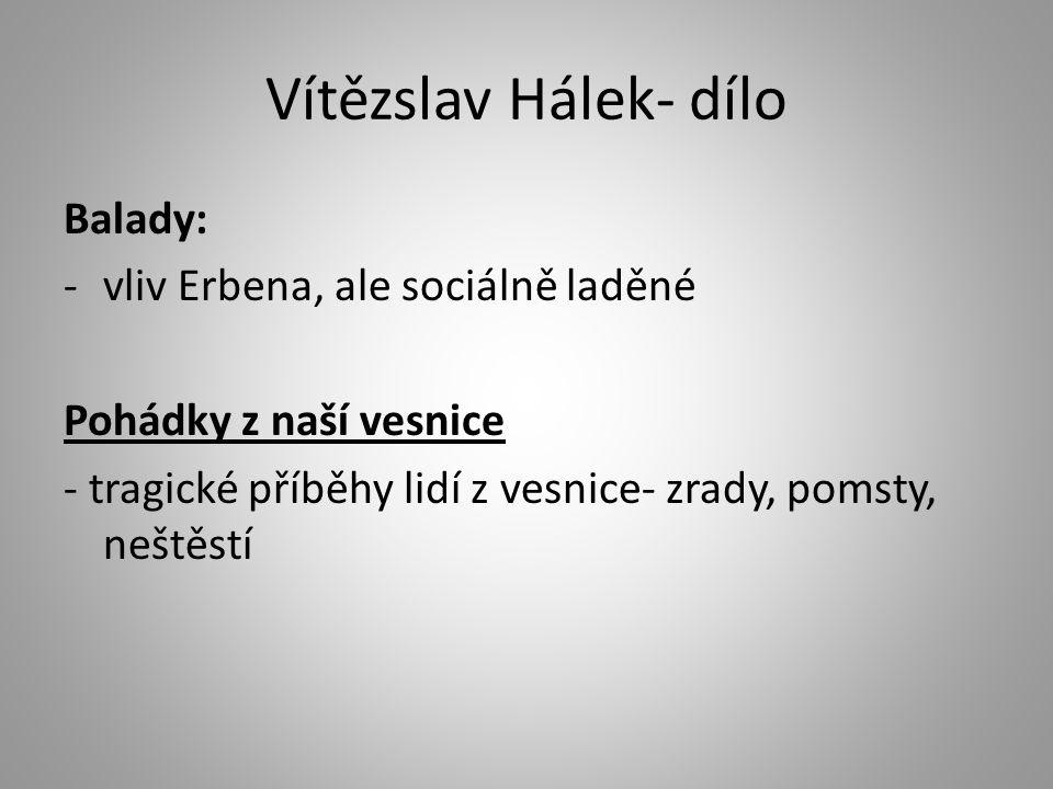 Vítězslav Hálek- dílo Balady: vliv Erbena, ale sociálně laděné