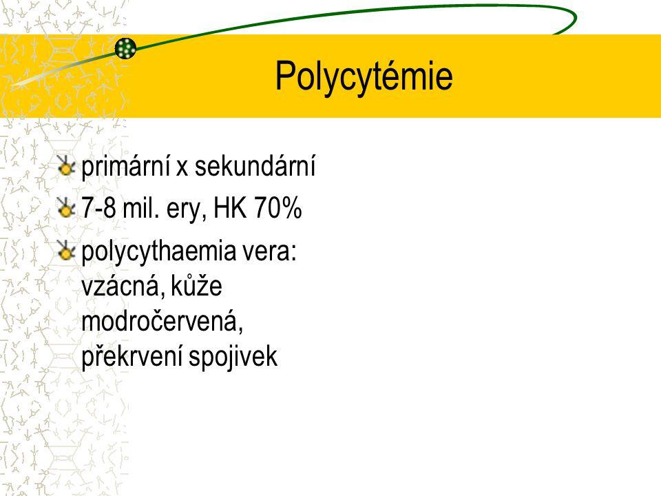 Polycytémie primární x sekundární 7-8 mil. ery, HK 70%