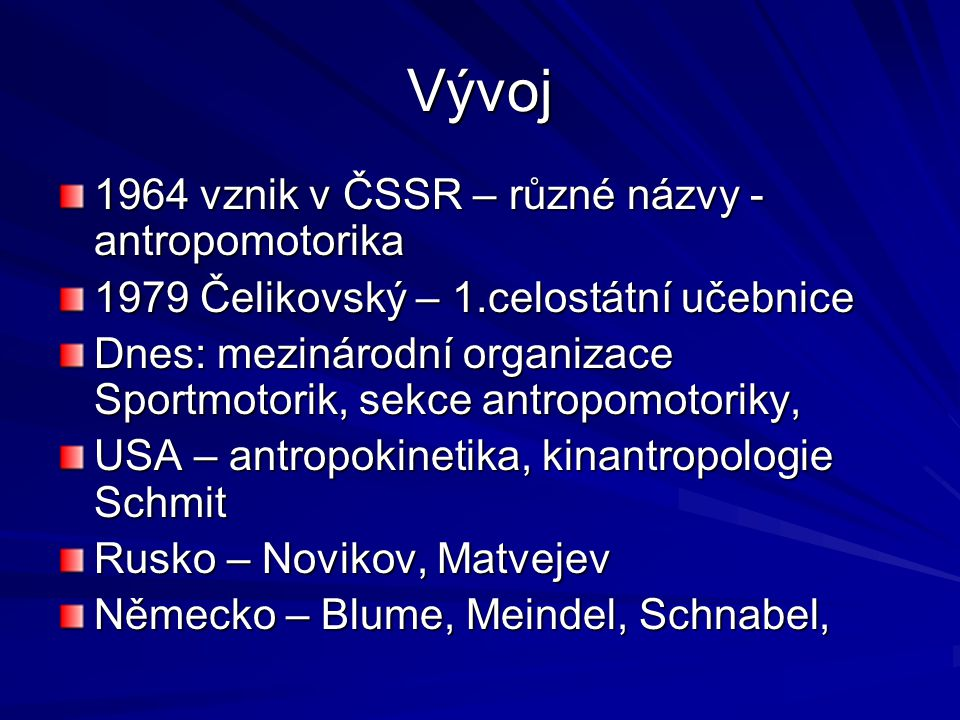 Vývoj 1964 vznik v ČSSR – různé názvy - antropomotorika