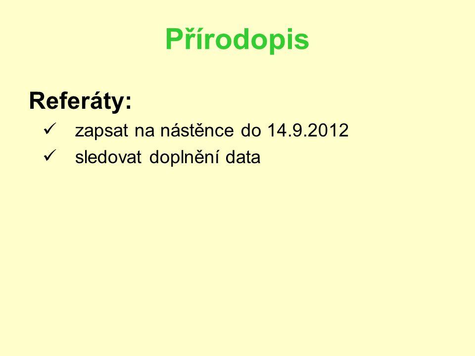 Přírodopis Referáty: zapsat na nástěnce do 14.9.2012