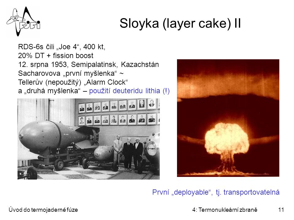 """Sloyka (layer cake) II RDS-6s čili """"Joe 4 , 400 kt, 20% DT + fission boost. 12. srpna 1953, Semipalatinsk, Kazachstán."""