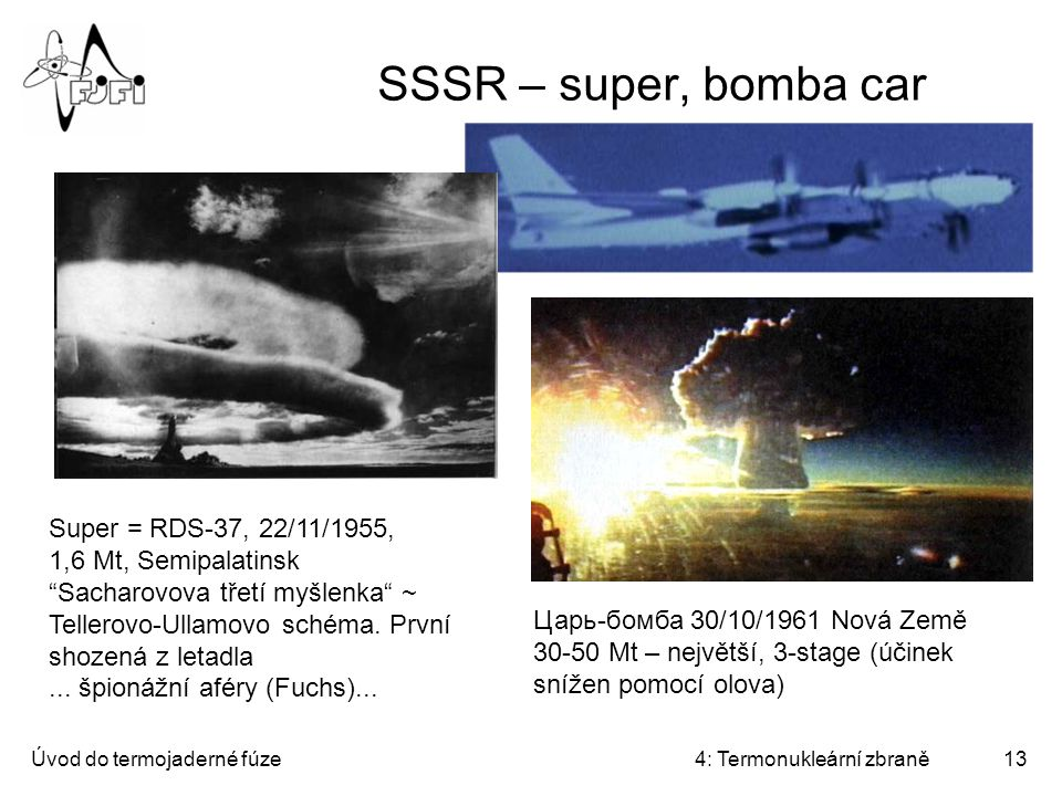 SSSR – super, bomba car Super = RDS-37, 22/11/1955, 1,6 Mt, Semipalatinsk.