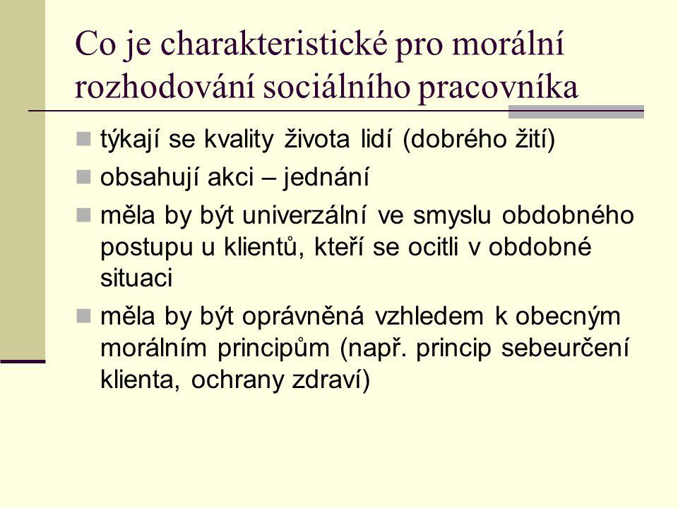 Co je charakteristické pro morální rozhodování sociálního pracovníka