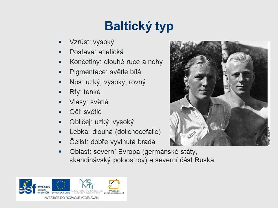 Baltický typ Vzrůst: vysoký Postava: atletická
