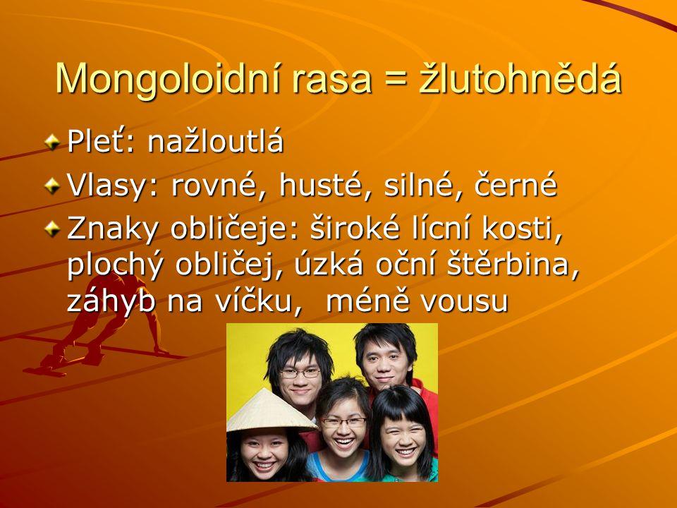 Mongoloidní rasa = žlutohnědá