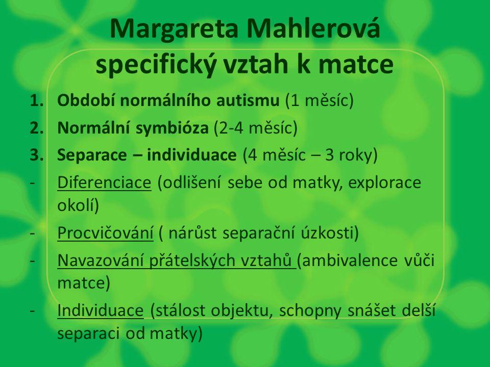 Margareta Mahlerová specifický vztah k matce