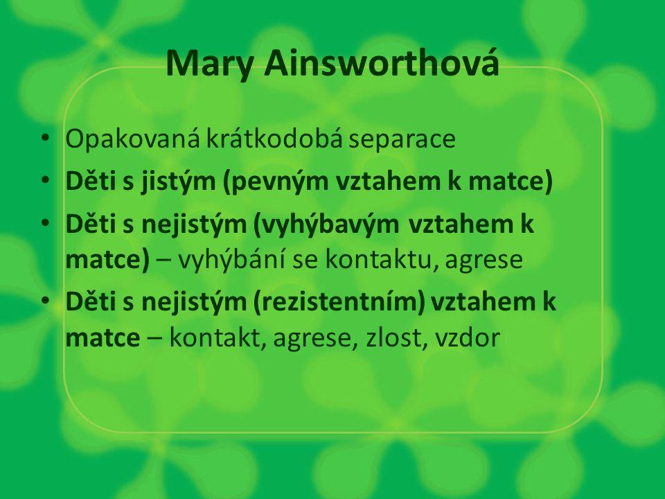 Mary Ainsworthová Opakovaná krátkodobá separace