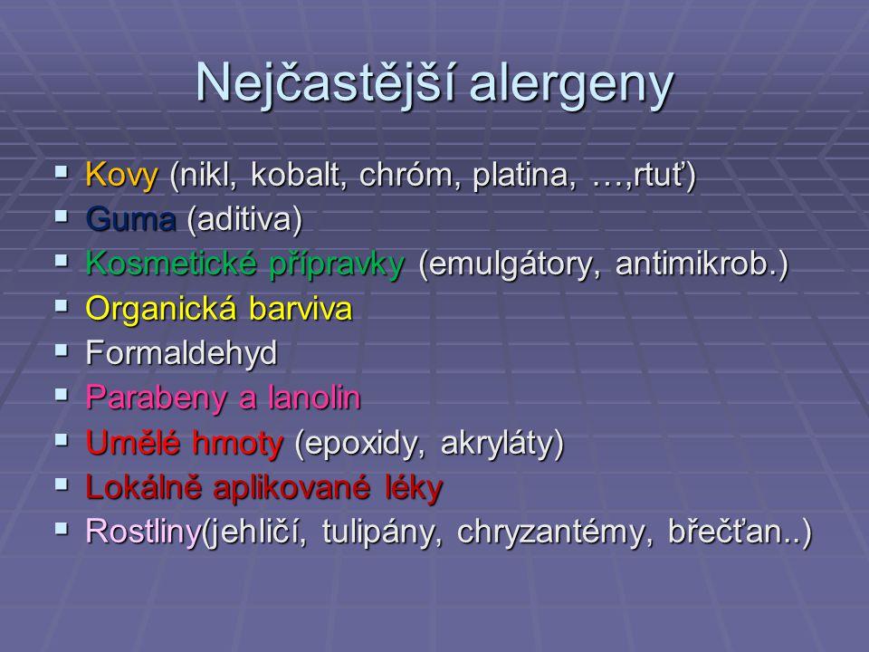 Nejčastější alergeny Kovy (nikl, kobalt, chróm, platina, …,rtuť)
