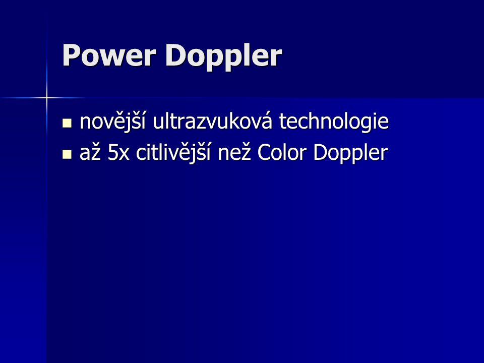 Power Doppler novější ultrazvuková technologie