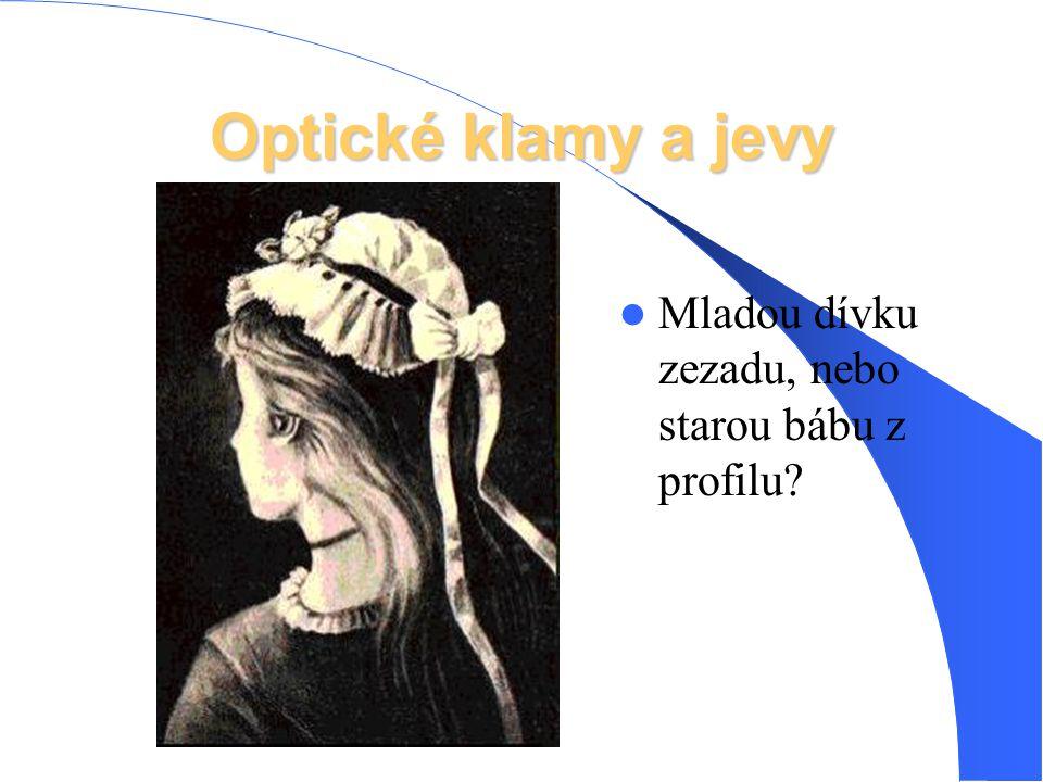 Optické klamy a jevy Mladou dívku zezadu, nebo starou bábu z profilu