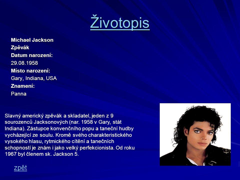 Životopis zpět Michael Jackson Zpěvák Datum narození: 29.08.1958
