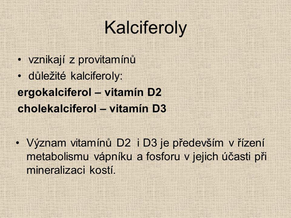 Kalciferoly vznikají z provitamínů důležité kalciferoly: