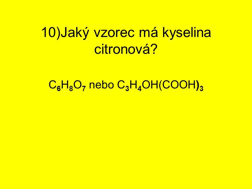 10)Jaký vzorec má kyselina citronová