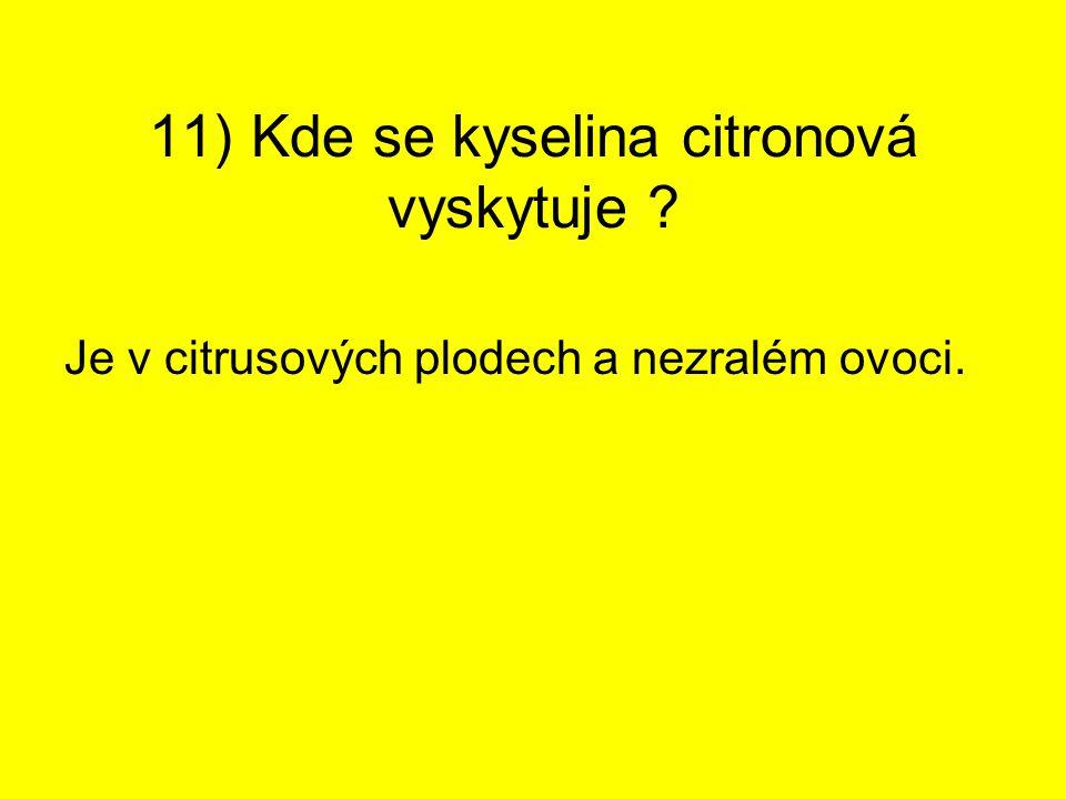 11) Kde se kyselina citronová vyskytuje