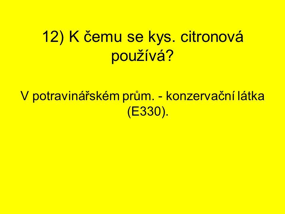 12) K čemu se kys. citronová používá