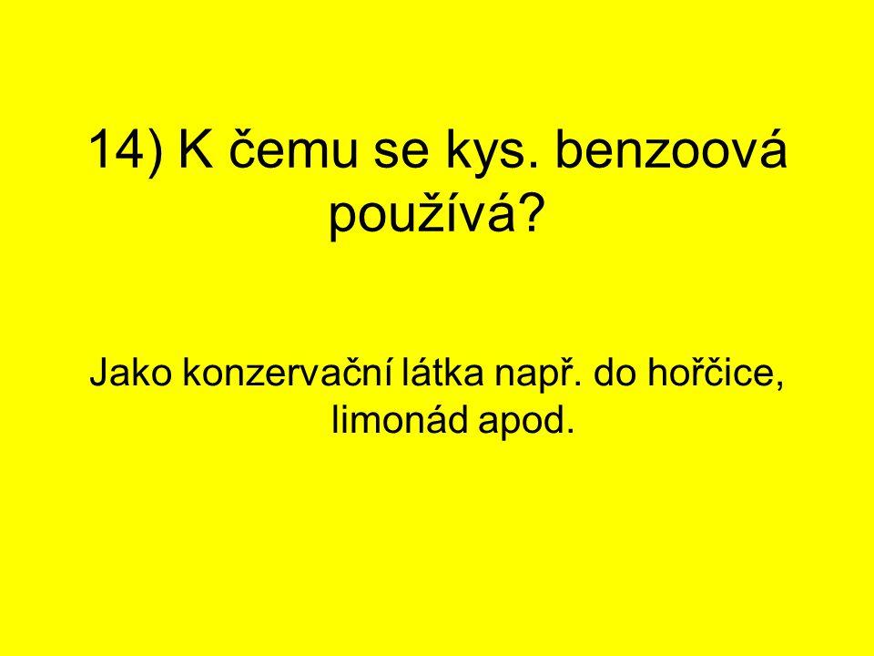 14) K čemu se kys. benzoová používá