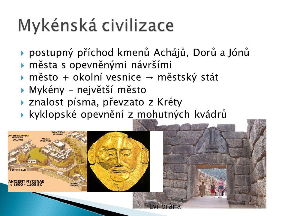 Mykénská civilizace postupný příchod kmenů Achájů, Dorů a Jónů