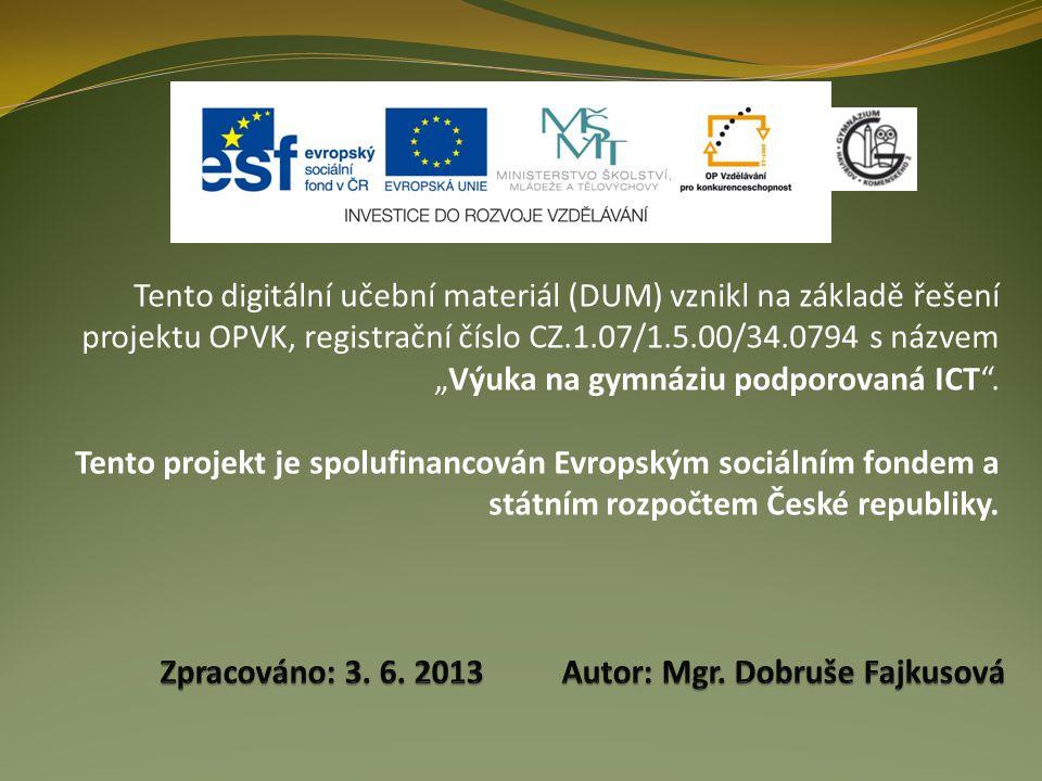 Zpracováno: 3. 6. 2013 Autor: Mgr. Dobruše Fajkusová