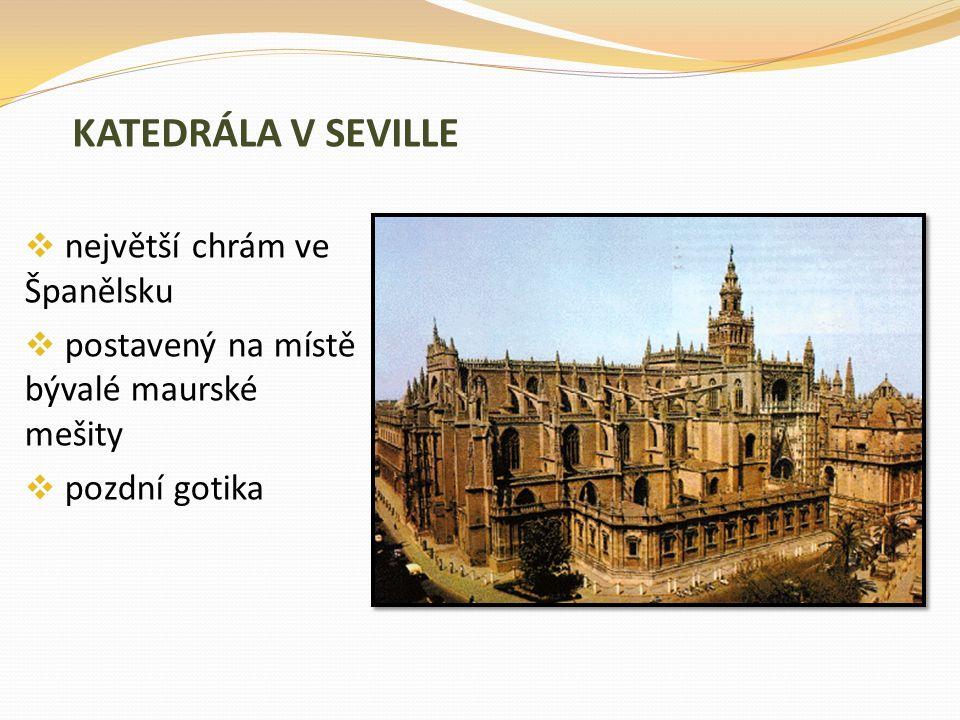 KATEDRÁLA V SEVILLE největší chrám ve Španělsku
