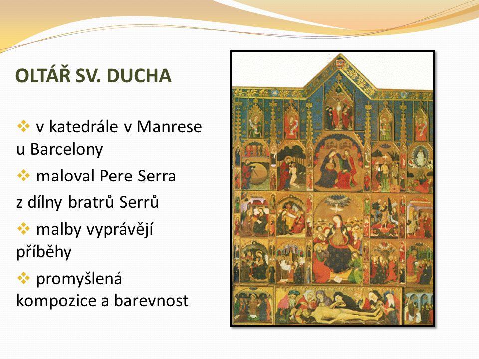 OLTÁŘ SV. DUCHA v katedrále v Manrese u Barcelony maloval Pere Serra