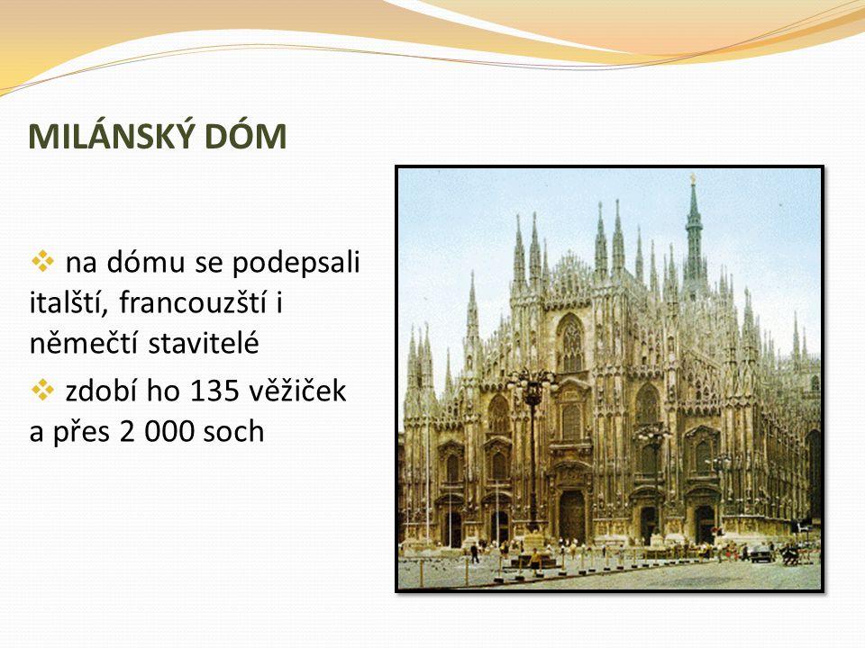 MILÁNSKÝ DÓM na dómu se podepsali italští, francouzští i němečtí stavitelé.