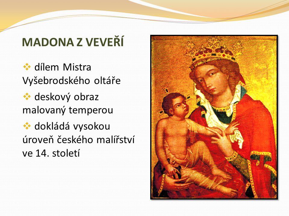 MADONA Z VEVEŘÍ dílem Mistra Vyšebrodského oltáře