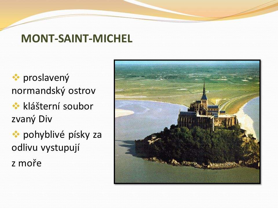 MONT-SAINT-MICHEL proslavený normandský ostrov