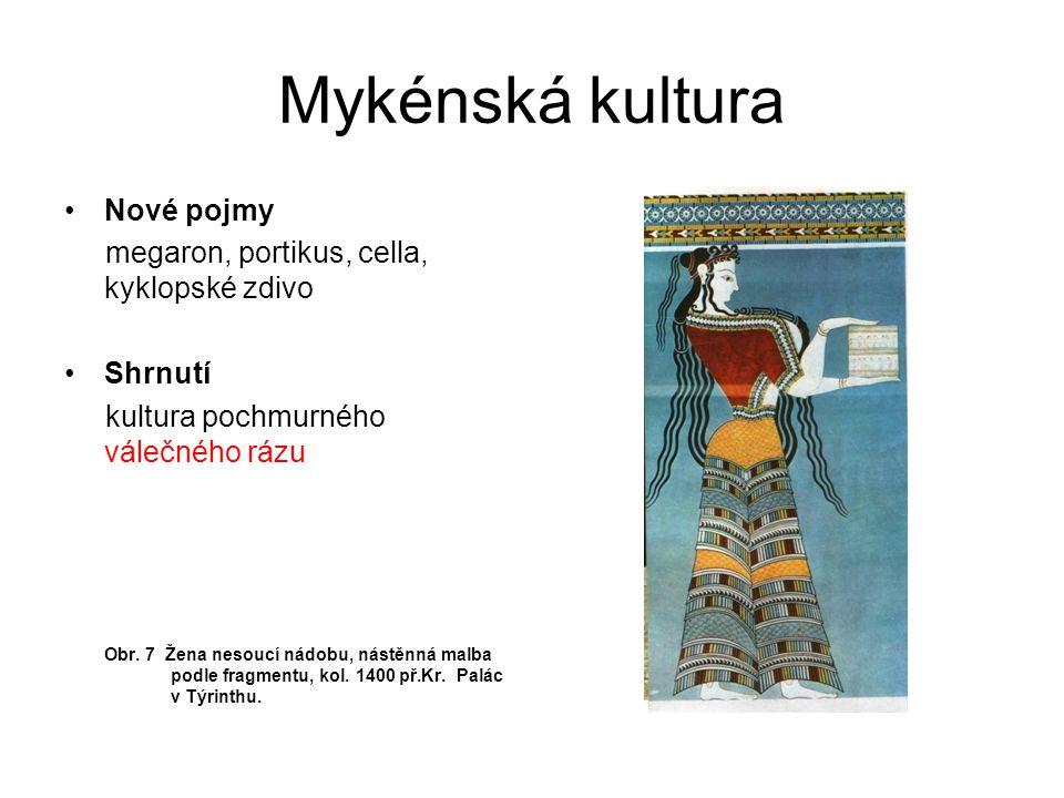 Mykénská kultura Nové pojmy megaron, portikus, cella, kyklopské zdivo