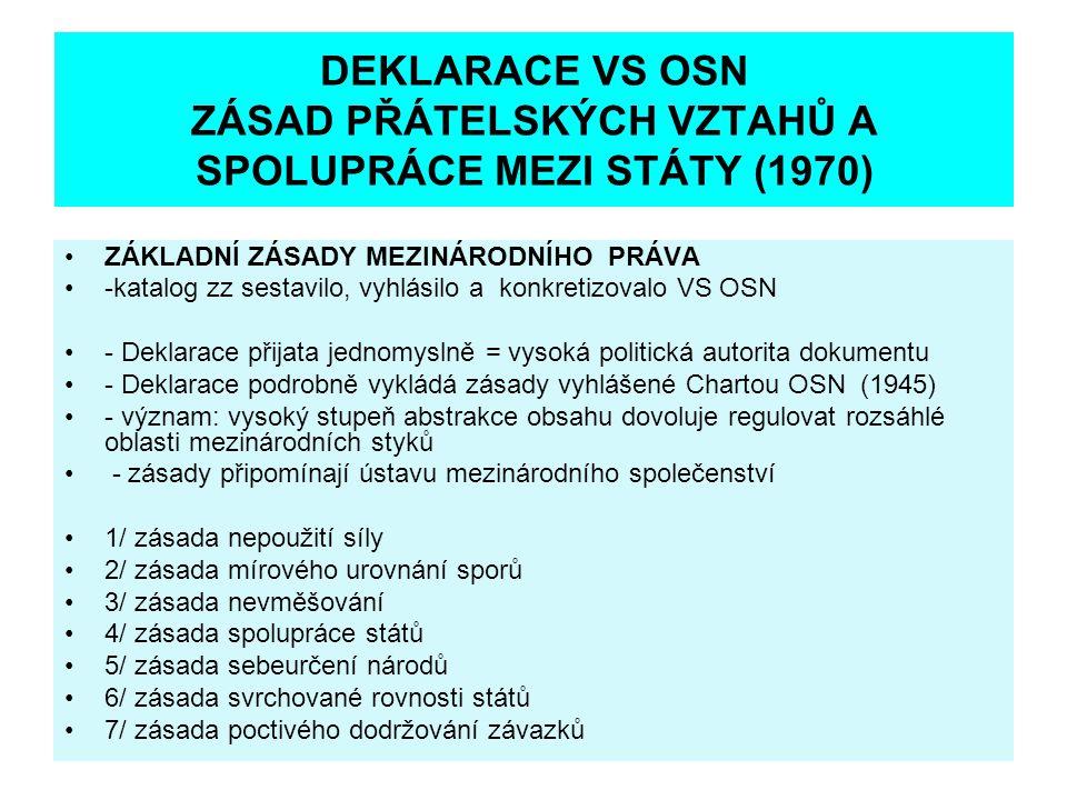 DEKLARACE VS OSN ZÁSAD PŘÁTELSKÝCH VZTAHŮ A SPOLUPRÁCE MEZI STÁTY (1970)