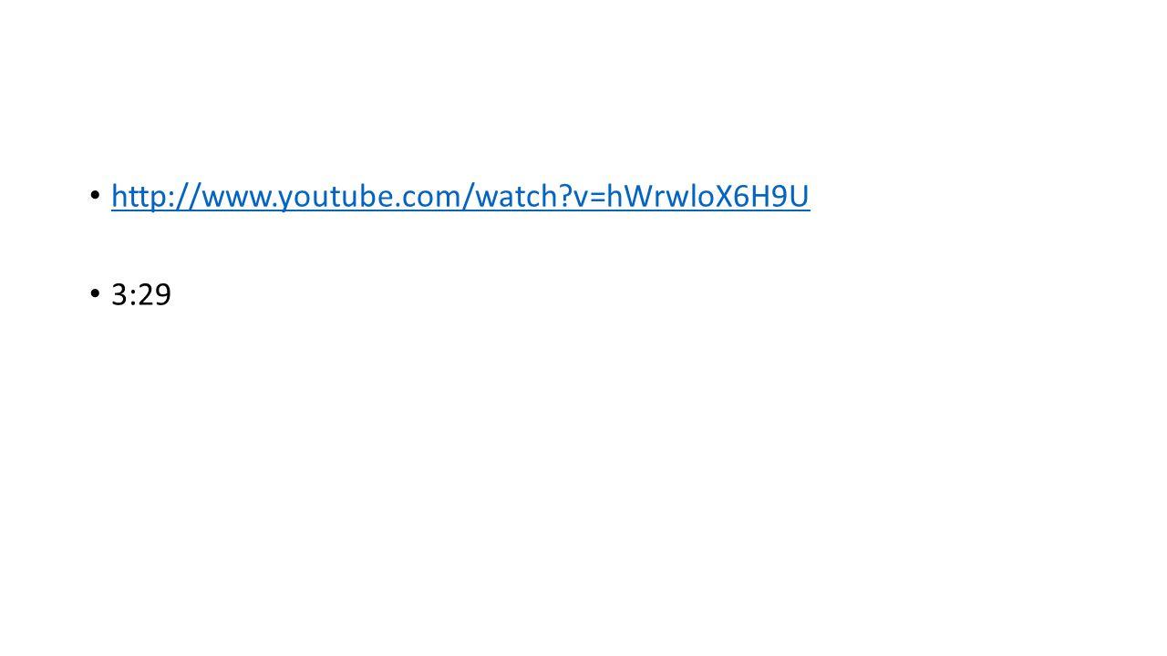 http://www.youtube.com/watch v=hWrwloX6H9U 3:29