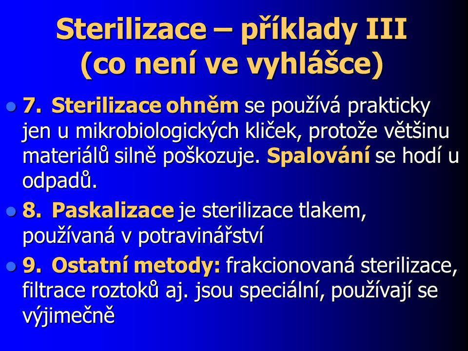 Sterilizace – příklady III (co není ve vyhlášce)