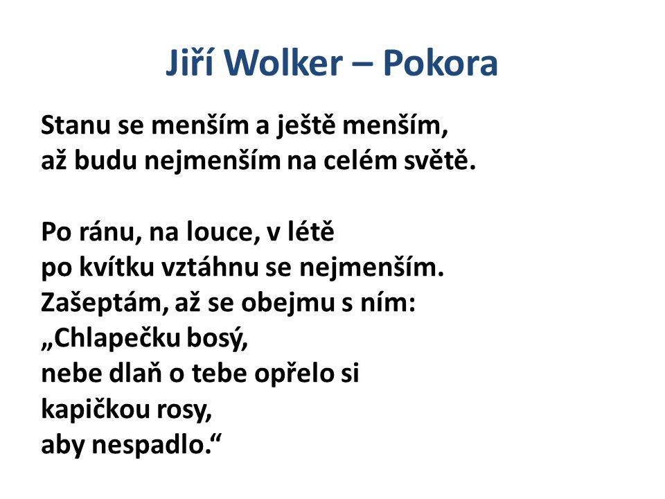 Jiří Wolker – Pokora Stanu se menším a ještě menším,