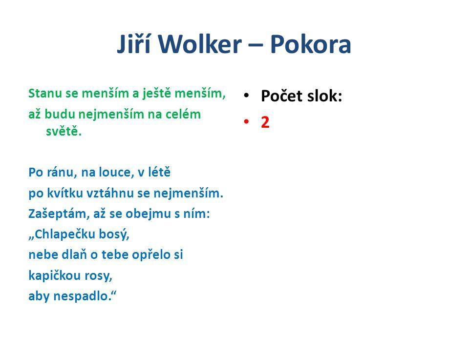 Jiří Wolker – Pokora Počet slok: 2