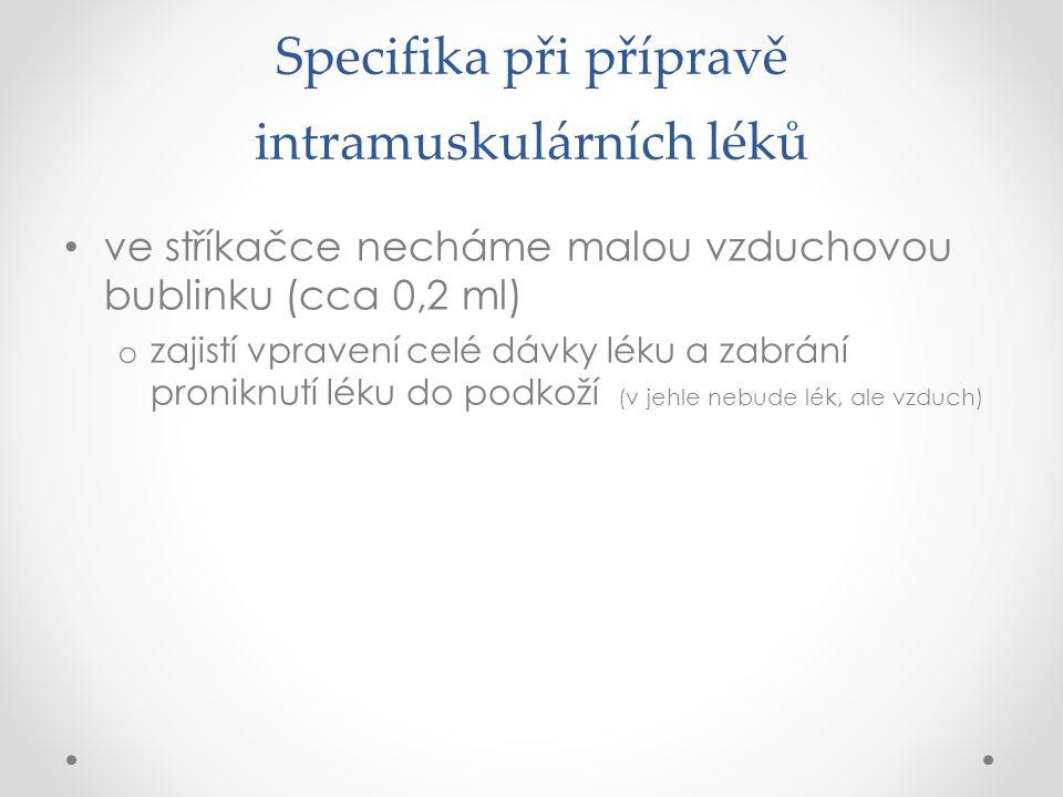 Specifika při přípravě intramuskulárních léků