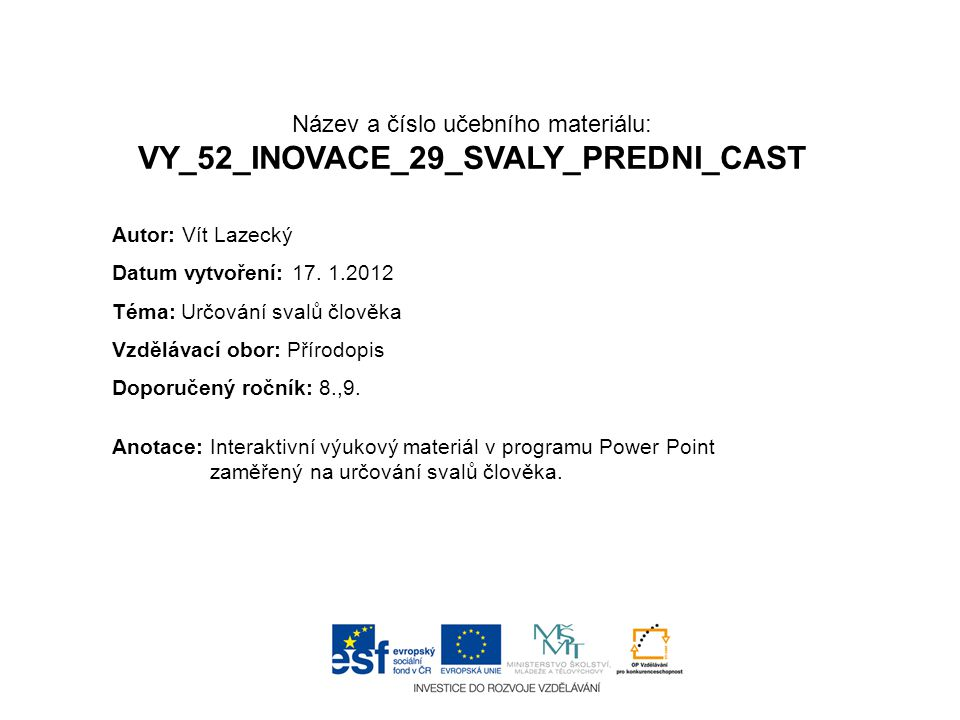 Název a číslo učebního materiálu: VY_52_INOVACE_29_SVALY_PREDNI_CAST
