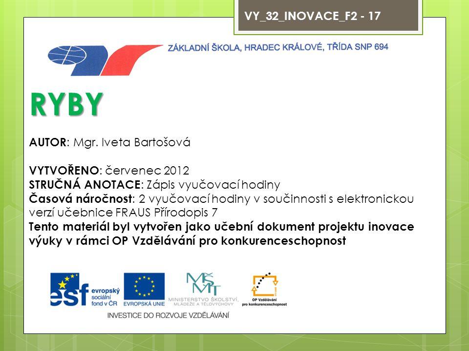 RYBY VY_32_INOVACE_F2 - 17 AUTOR: Mgr. Iveta Bartošová