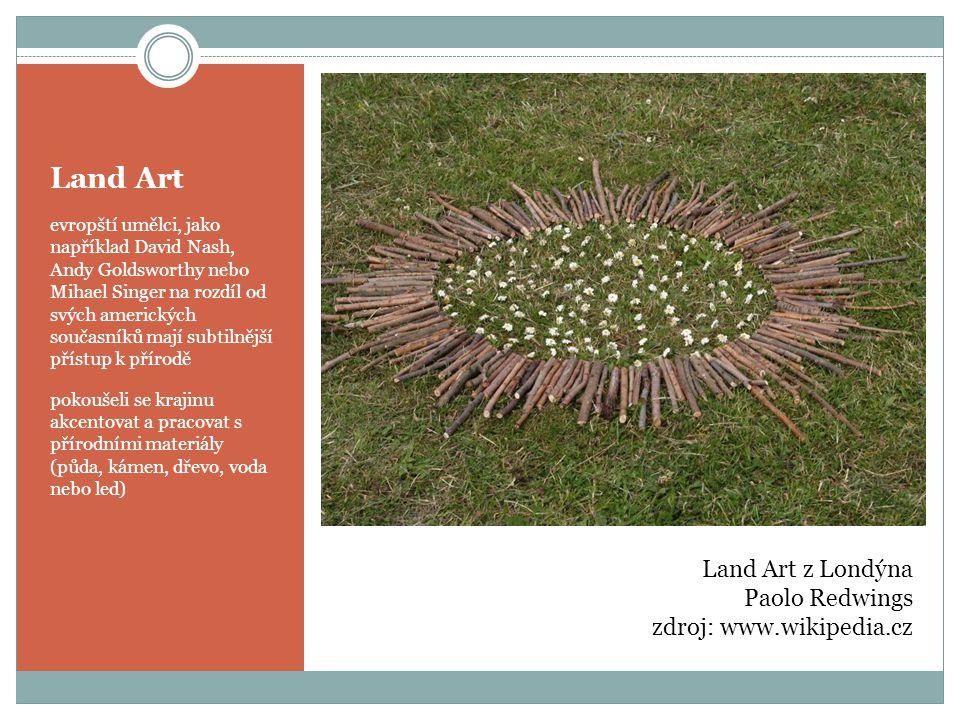 Land Art Land Art z Londýna Paolo Redwings zdroj: www.wikipedia.cz