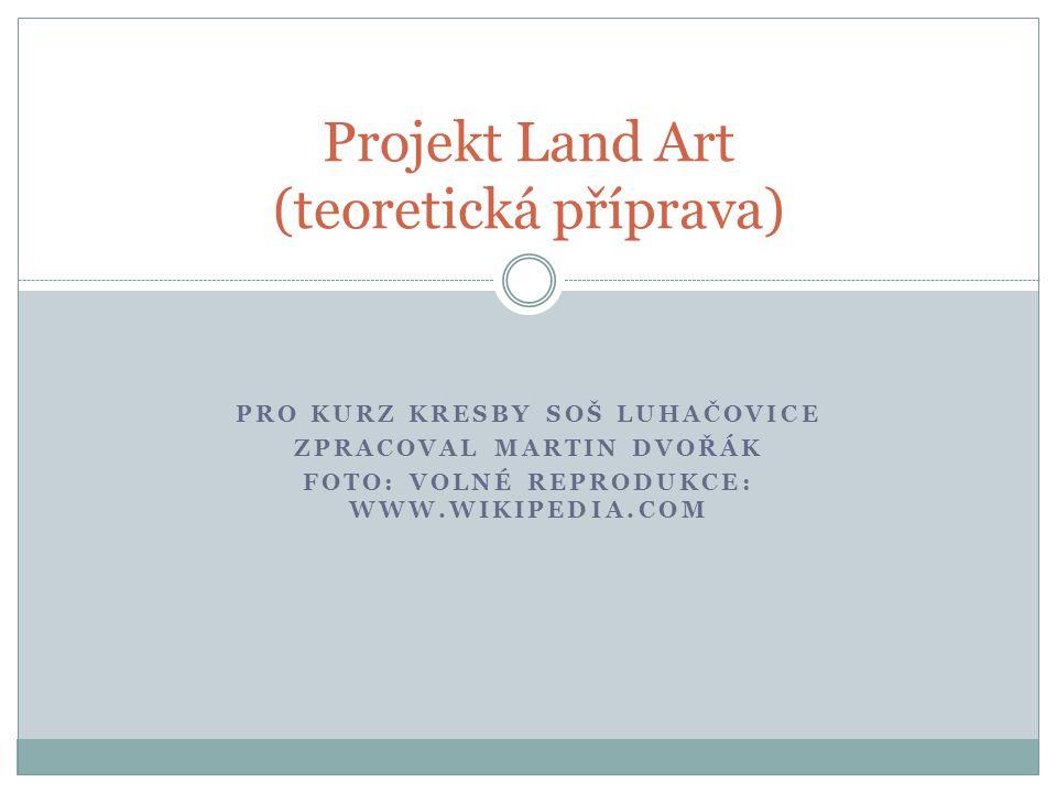 Projekt Land Art (teoretická příprava)