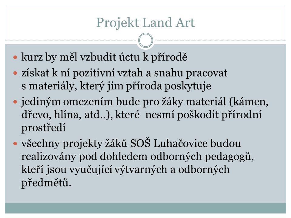 Projekt Land Art kurz by měl vzbudit úctu k přírodě