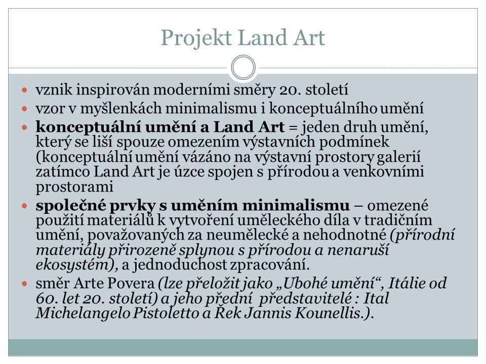 Projekt Land Art vznik inspirován moderními směry 20. století