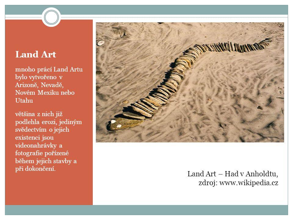 Land Art Land Art – Had v Anholdtu, zdroj: www.wikipedia.cz