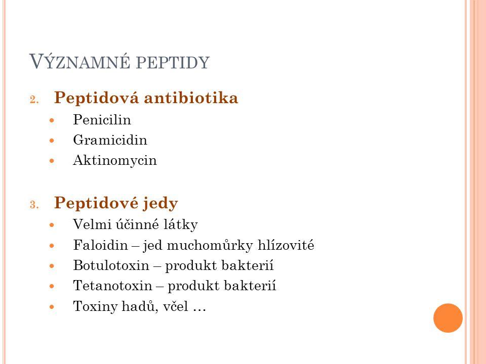 Významné peptidy Peptidová antibiotika Peptidové jedy Penicilin