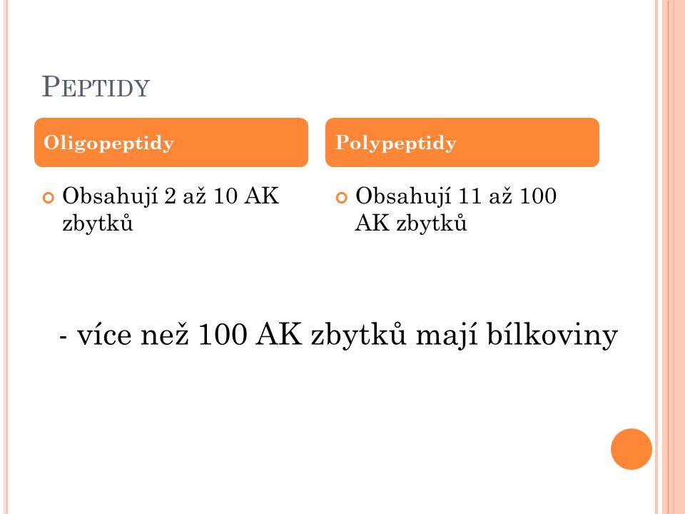 - více než 100 AK zbytků mají bílkoviny